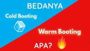 Cold Booting dan Warm Booting